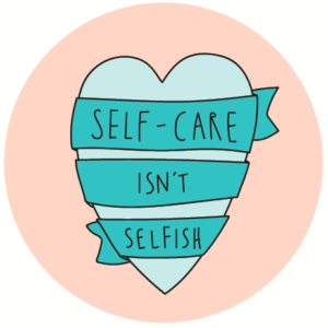 Caring for Yourself is Generous not Selfish